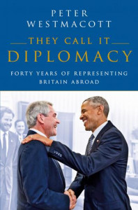 Book cover of They Call It Diplomacy by Peter Westmacott